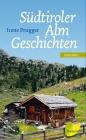 Vergrößerte Darstellung Cover: Südtiroler Almgeschichten. Externe Website (neues Fenster)