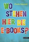 Wo stehen hier die E-Books?