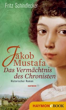 Jakob Mustafa - das Vermächtnis des Chronisten