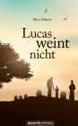 Lucas weint nicht