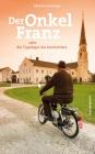 Der Onkel Franz oder die Typologie des Innviertlers