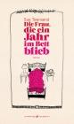 Vergrößerte Darstellung Cover: Die Frau, die ein Jahr im Bett blieb. Externe Website (neues Fenster)