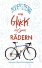 Vergrößerte Darstellung Cover: Vom Glück auf zwei Rädern. Externe Website (neues Fenster)