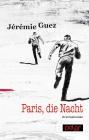 Vergrößerte Darstellung Cover: Paris, die Nacht. Externe Website (neues Fenster)