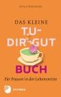 Vergrößerte Darstellung Cover: Das kleine Tu-dir-gut-Buch. Externe Website (neues Fenster)