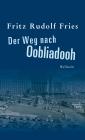 Der Weg nach Oobliadooh