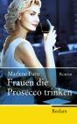 Frauen die Prosecco trinken