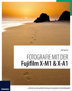 Fotografie mit der Fujifilm X-M1 & X-A1