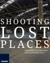 Shooting Lost Places