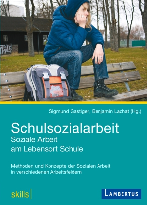 Schulsozialarbeit - Soziale Arbeit am Lebensort Schule