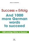 Success = Erfolg - And 1000 more German words to succeed