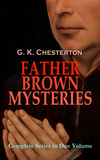 FATHER BROWN MYSTERIES - Complete Series in One Volume