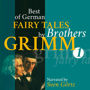 Best of German Fairy Tales by Brothers Grimm I (German Fairy Tales in English)
