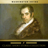 Washington Irving: The Classic Short stories Collections