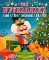 The Nutcracker and Other Seasonal Tales