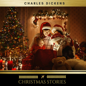 Charles Dickens: The Complete Christmas Stories