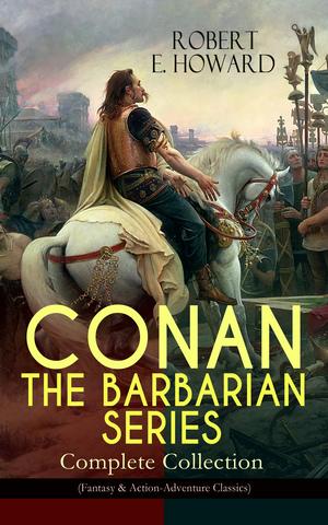 CONAN THE BARBARIAN SERIES - Complete Collection (Fantasy & Action-Adventure Classics)