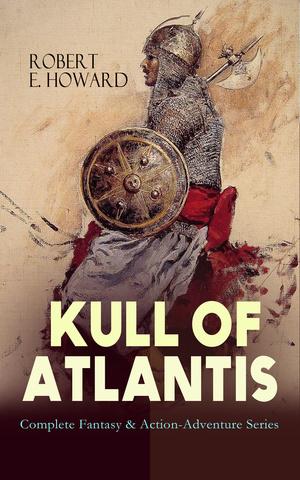 KULL OF ATLANTIS - Complete Fantasy & Action-Adventure Series