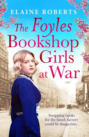 The Foyles Bookshop Girls at War