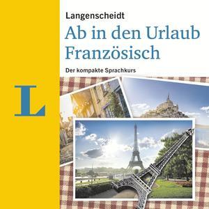 Langenscheidt Ab in den Urlaub - Französisch