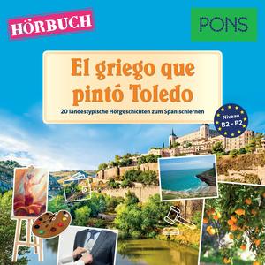 PONS Hörbuch Spanisch: El griego que pintó Toledo