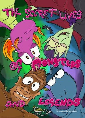 The Secret Lives of Monsters and Legends