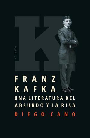 Franz Kafka. Una literatura del absurdo y la risa