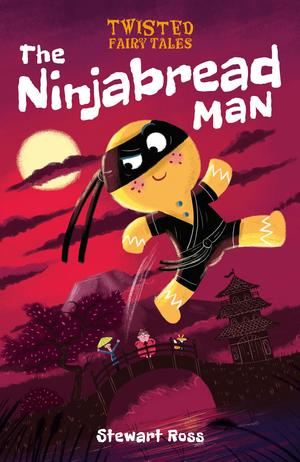Twisted Fairy Tales: The Ninjabread Man