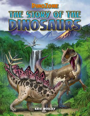 DinoZone: The Story of the Dinosaurs