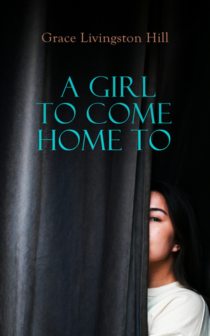 A Girl to Come Home To
