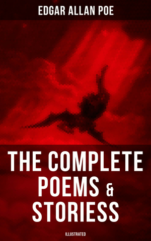 The Complete Poems & Stories of Edgar Allan Poe (Illustrated)