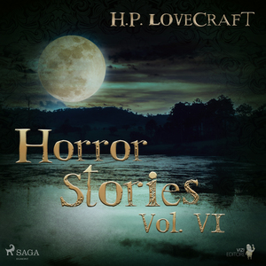 H. P. Lovecraft - Horror Stories Vol. VI