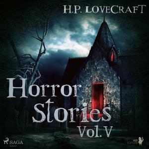 H. P. Lovecraft - Horror Stories Vol. V