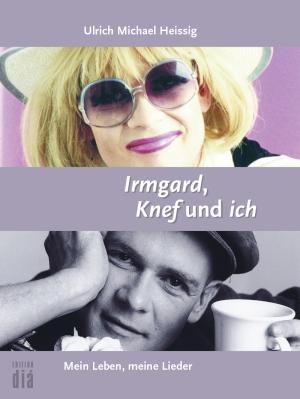 Irmgard, Knef und ich