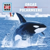 Was-ist-was - Orcas - Polarmeere