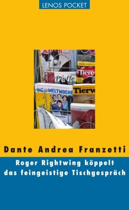 Roger Rightwing köppelt das feingeistige Tischgespräch