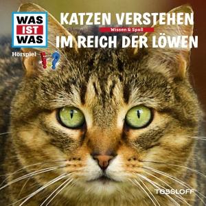 Was-ist-was - Katzen verstehen - Im Reich der Löwen