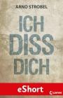 Vergrößerte Darstellung Cover: Ich diss dich. Externe Website (neues Fenster)
