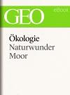 Ökologie - Naturwunder Moor