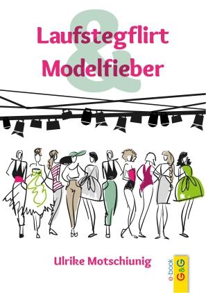 Laufstegflirt & Modelfieber