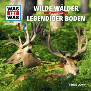 Was-ist-was - Wilde Wälder - Lebendiger Boden