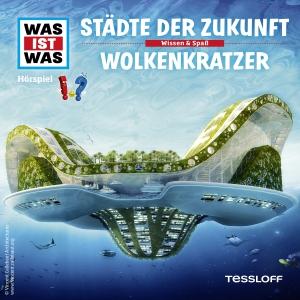Was-ist-was - Städte der Zukunft - Wolkenkratzer