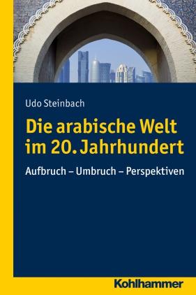 Die arabische Welt im 20. Jahrhundert