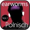 earworms - Polnisch Vol. 1