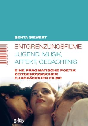 Entgrenzungsfilme - Jugend, Musik, Affekt, Gedächtnis