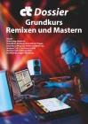 c't Dossier: Grundkurs Remixen und Mastern