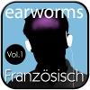 earworms - Franz...sisch Vol. 1