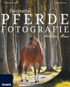 Vergrößerte Darstellung Cover: Faszination Pferdefotografie. Externe Website (neues Fenster)