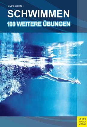 Schwimmen - 100 weitere Übungen