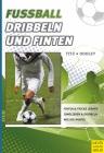 Fußball - Dribbeln und Finten
